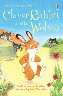 Clever rabbit and the wolves. Ed Usborne