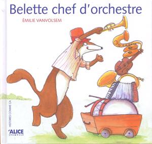 Belette chef d'orchestre. Alice Ed.