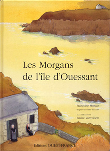 Les Morgans de l'île d'Ouessant. Ed. Ouest France